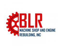 BLR Machine Shop & Engine Rebuilding, Inc.