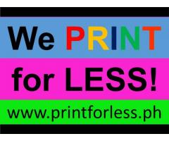 WE PRINT FOR LESS